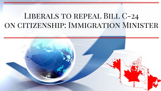 Liberals to repeal Bill C-24 on citizenship: Immigration Minister