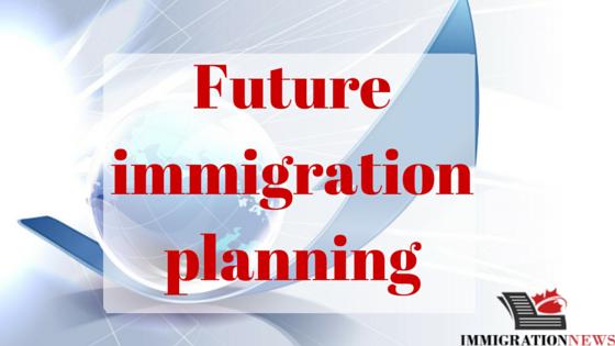 Future immigration planning