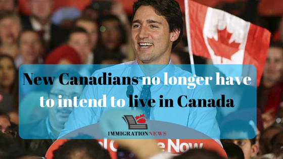 New Canadians no longer have to intend to live in Canada