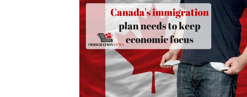 Canada's immigration plan needs to keep economic focus